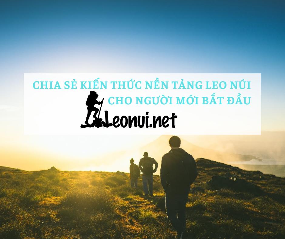 Leonui.net - Chia sẻ các kiến thức nền tảng về leo núi cho người mới bắt đầu