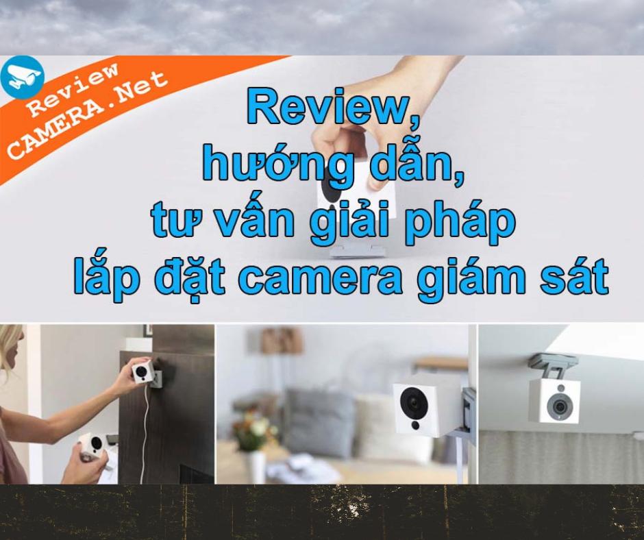 Reviewcamera.net - Cẩm nang kỹ thuật và kinh nghiệm về camera quan sát